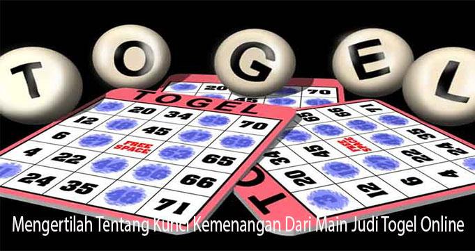Mengertilah Tentang Kunci Kemenangan Dari Main Judi Togel Online